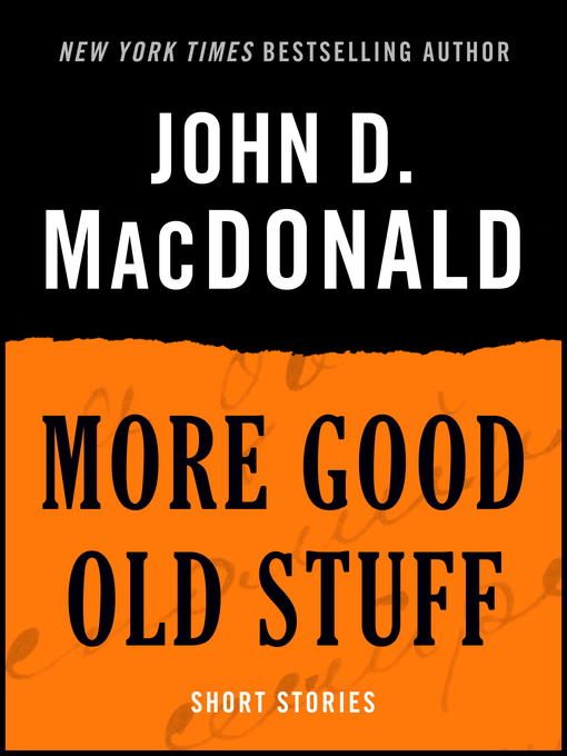Title details for More Good Old Stuff by John D. MacDonald - Wait list