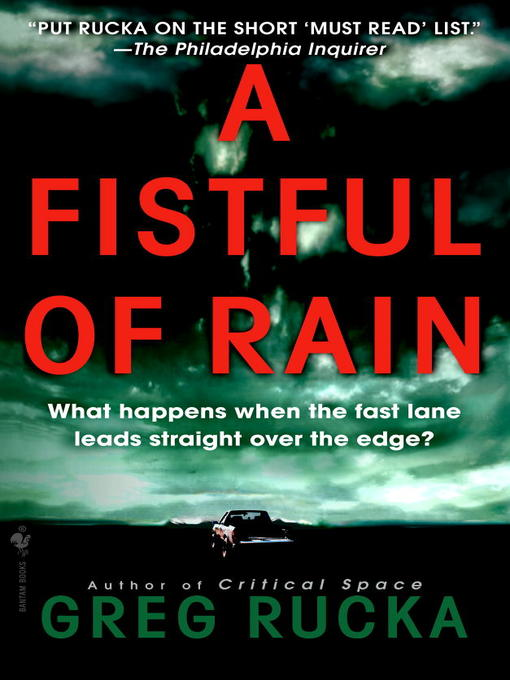 Title details for A Fistful of Rain by Greg Rucka - Available