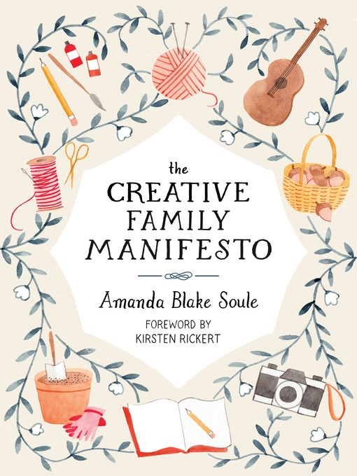 Title details for The Creative Family Manifesto by Amanda Blake Soule - Wait list