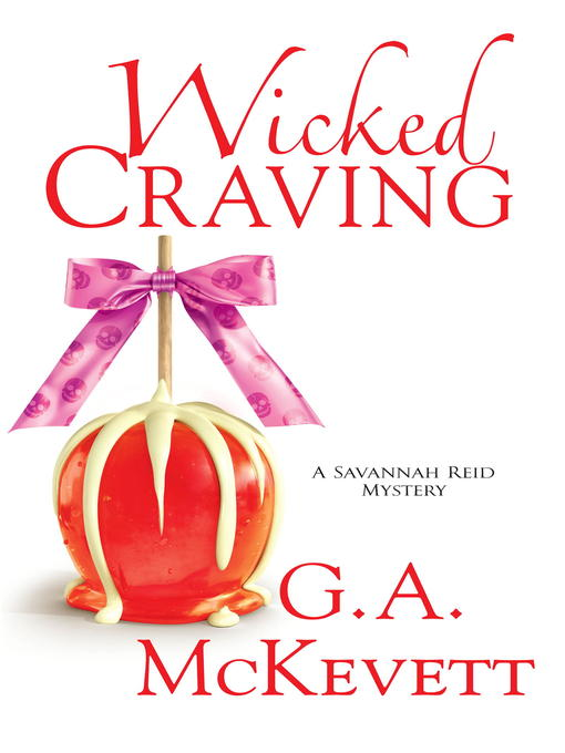 Title details for Wicked Craving by G.A. McKevett - Wait list