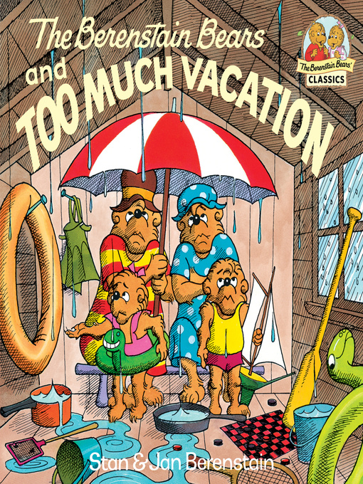 Title details for The Berenstain Bears and Too Much Vacation by Stan Berenstain - Available