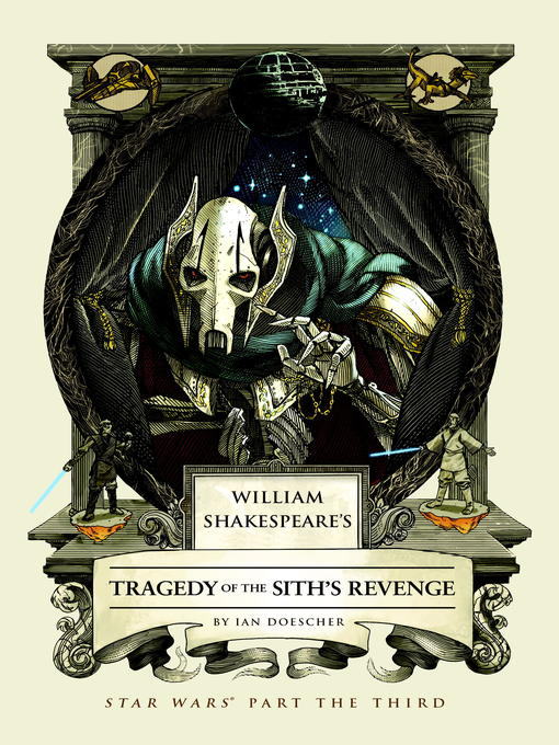 Title details for William Shakespeare's Tragedy of the Sith's Revenge by Ian Doescher - Available