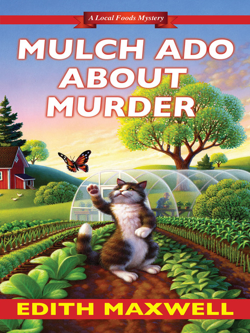 Title details for Mulch Ado about Murder by Edith Maxwell - Available