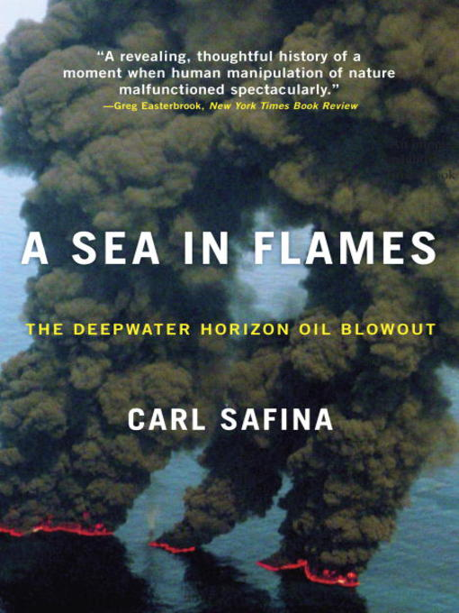 Title details for A Sea in Flames by Carl Safina - Available