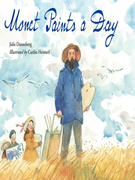 Title details for Monet Paints a Day by Julie Danneberg - Available