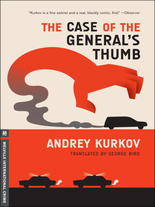 Title details for The Case of the General's Thumb by Andrey Kurkov - Available