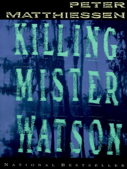Title details for Killing Mister Watson by Peter Matthiessen - Wait list
