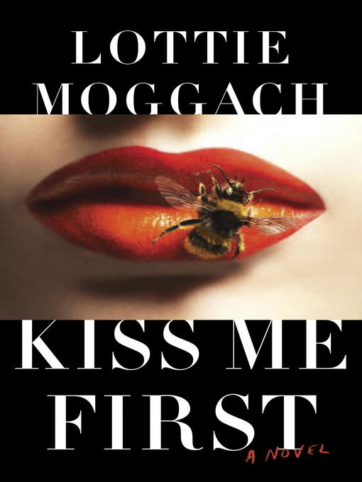 Title details for Kiss Me First by Lottie Moggach - Available