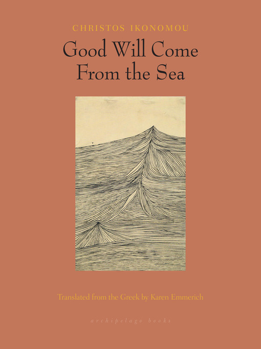 Title details for Good Will Come from the Sea by Christos Ikonomou - Wait list