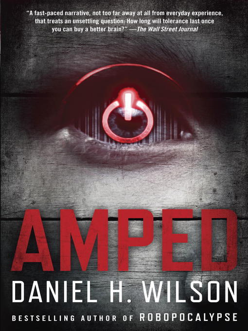 Title details for Amped by Daniel H. Wilson - Available