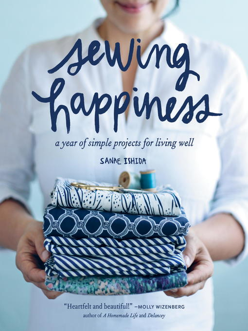Sewing Happiness A Year of Simple Projects for Living Well