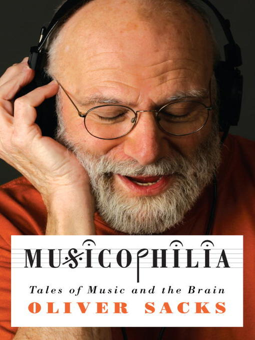 Title details for Musicophilia by Oliver Sacks - Wait list