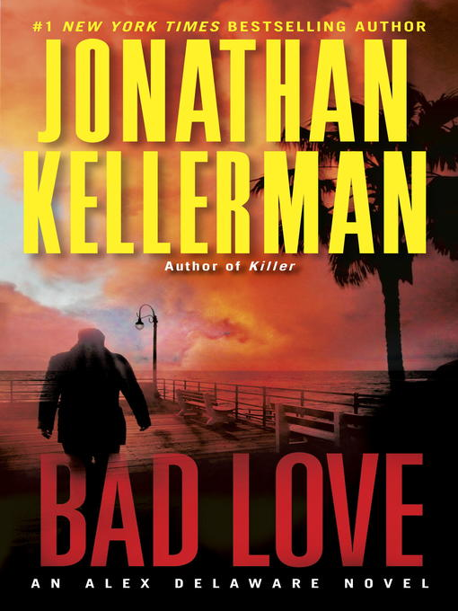 Title details for Bad Love by Jonathan Kellerman - Wait list