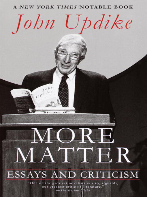 john updikes non-fiction essays Christopher carduff, who was handpicked by john updike to edit the library of america edition of his work, also edits the posthumous updike publications for knopf, the latest of which, john updike.