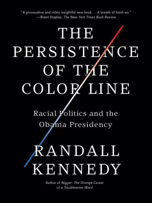 Title details for The Persistence of the Color Line by Randall Kennedy - Wait list