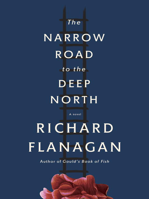 Title details for The Narrow Road to the Deep North by Richard Flanagan - Wait list
