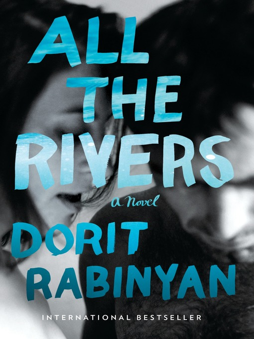 Title details for All the Rivers by Dorit Rabinyan - Available