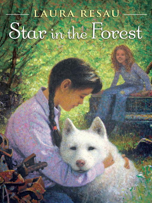 Title details for Star in the Forest by Laura Resau - Available