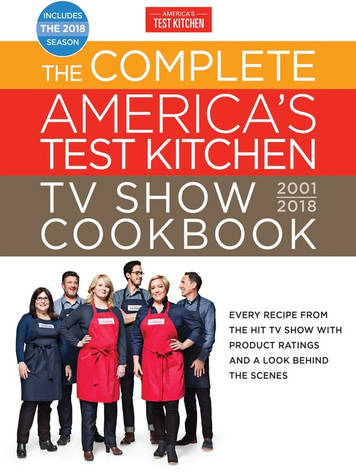 Title details for The Complete America's Test Kitchen TV Show Cookbook 2001-2018 by America's Test Kitchen - Available