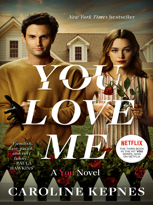 Title details for You Love Me by Caroline Kepnes - Available