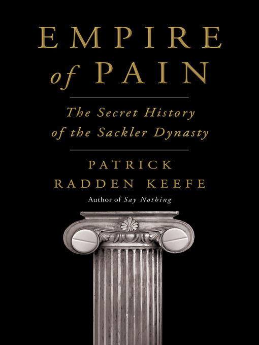 Title details for Empire of Pain by Patrick Radden Keefe - Available