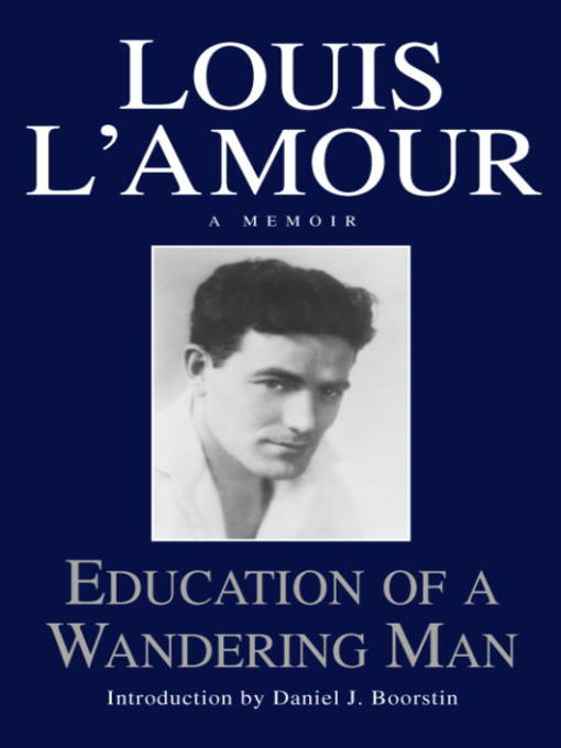 Title details for Education of a Wandering Man by Louis L'Amour - Available