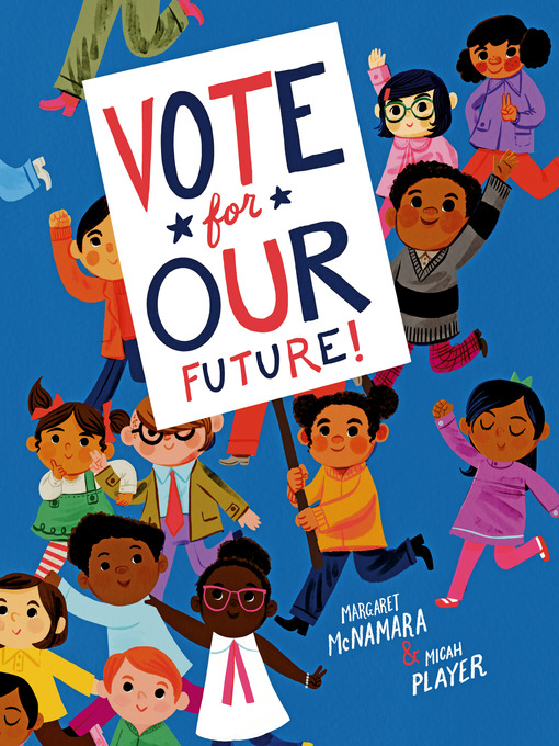 Title details for Vote for Our Future! by Margaret McNamara - Wait list
