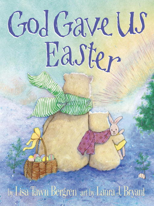 Title details for God Gave Us Easter by Lisa Tawn Bergren - Available