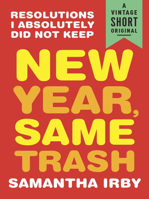 Title details for New Year, Same Trash by Samantha Irby - Wait list