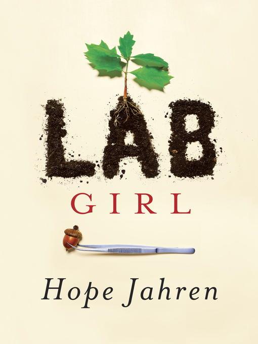 Title details for Lab Girl by Hope Jahren - Wait list