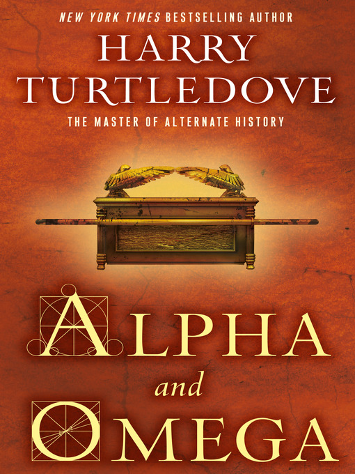 Title details for Alpha and Omega by Harry Turtledove - Wait list