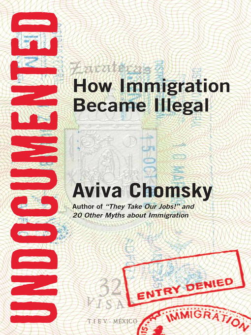 Title details for Undocumented by Aviva Chomsky - Available