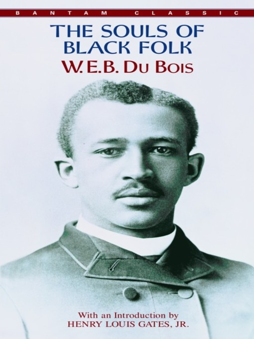 Title details for The Souls of Black Folk by W.E.B. Du Bois - Available
