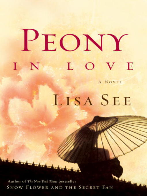 Title details for Peony in Love by Lisa See - Available