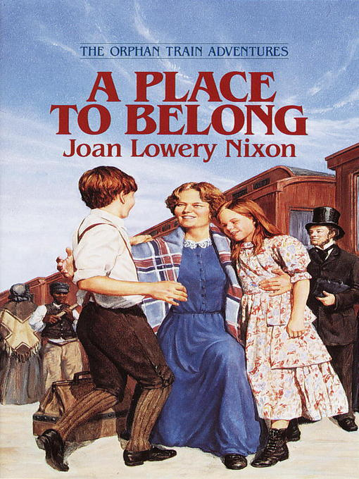 Title details for A Place to Belong by Joan Lowery Nixon - Available