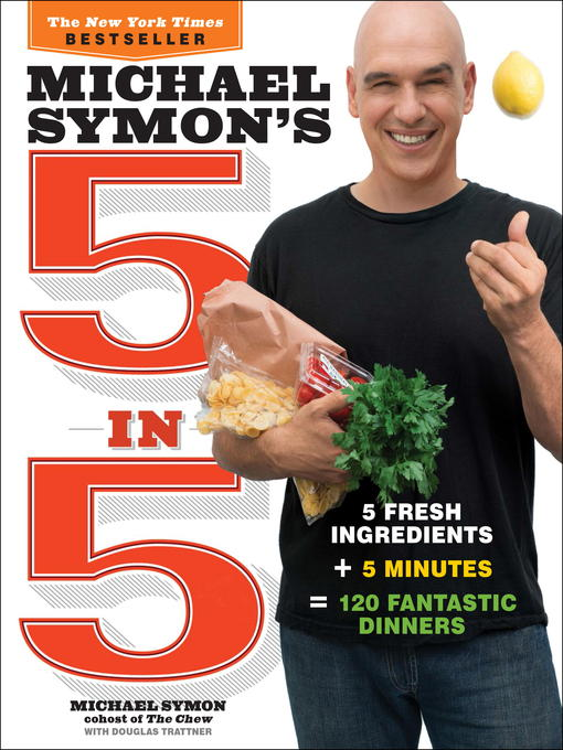 Title details for Michael Symon's 5 in 5 by Michael Symon - Available