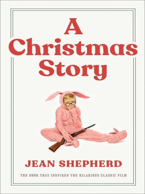 Title details for A Christmas Story by Jean Shepherd - Available