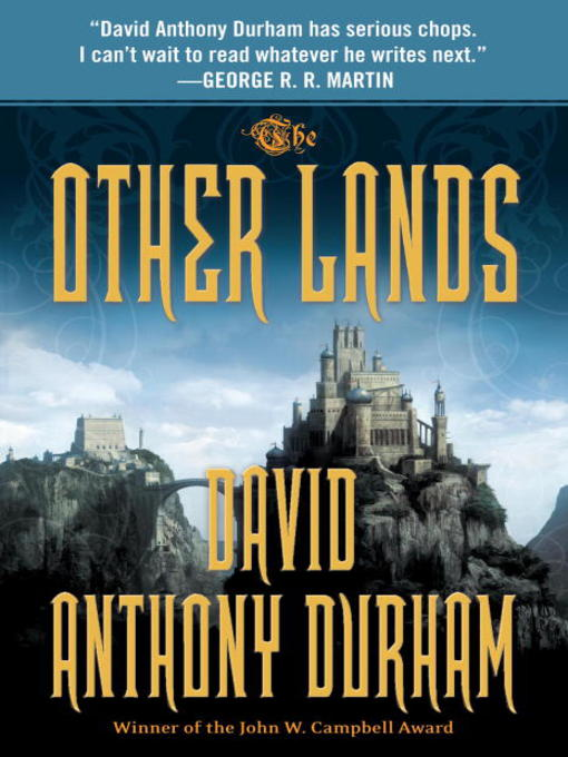Title details for The Other Lands by David Anthony Durham - Wait list