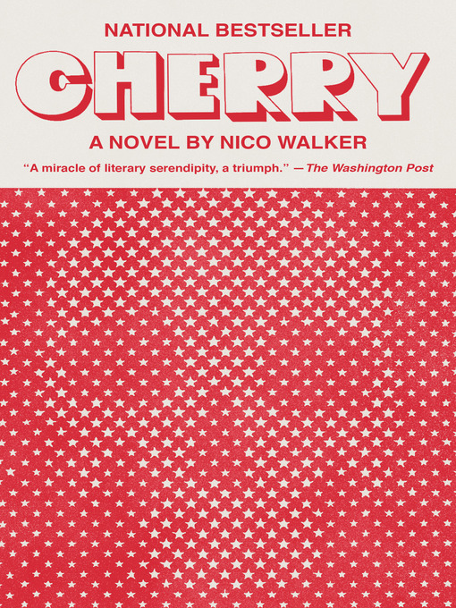 Title details for Cherry by Nico Walker - Available