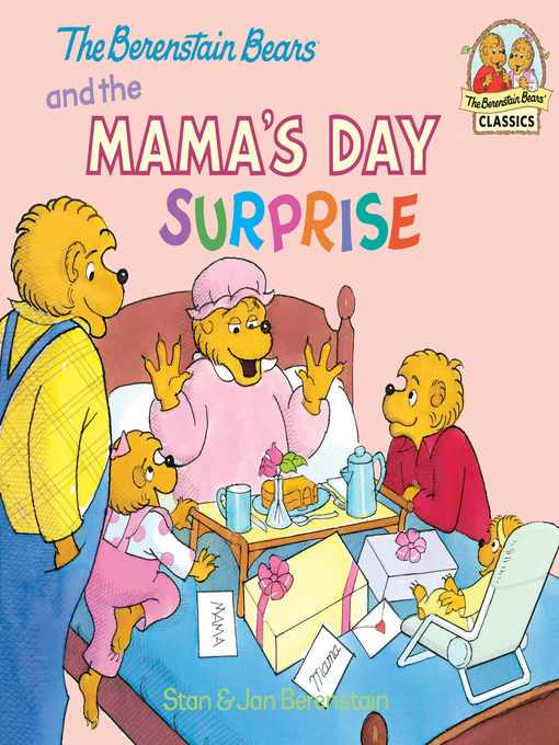 Title details for The Berenstain Bears and the Mama's Day Surprise by Stan Berenstain - Available