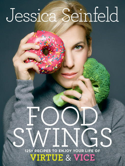Title details for Food Swings by Jessica Seinfeld - Wait list