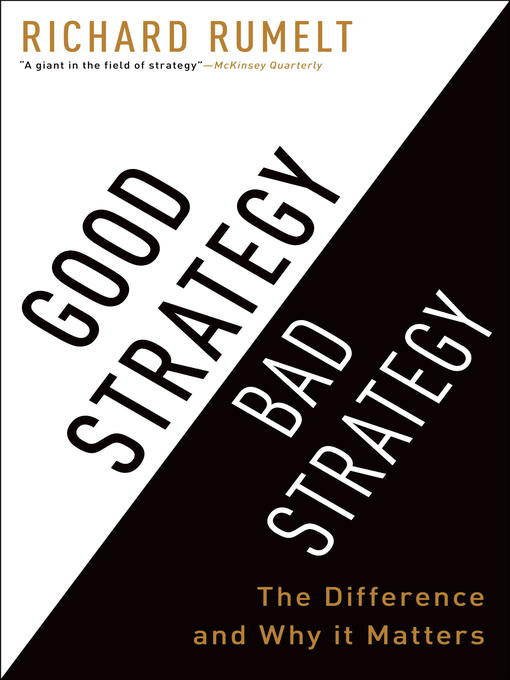 Title details for Good Strategy Bad Strategy by Richard Rumelt - Available