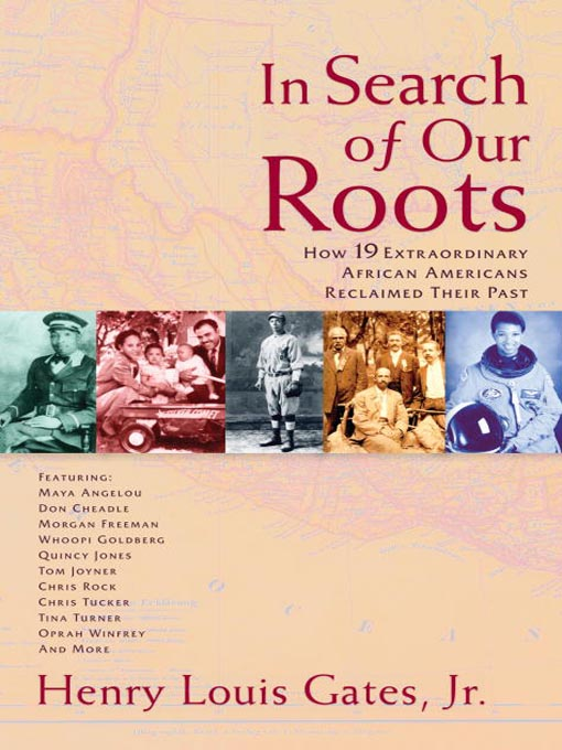 Title details for In Search of Our Roots by Henry Louis Gates, Jr. - Available