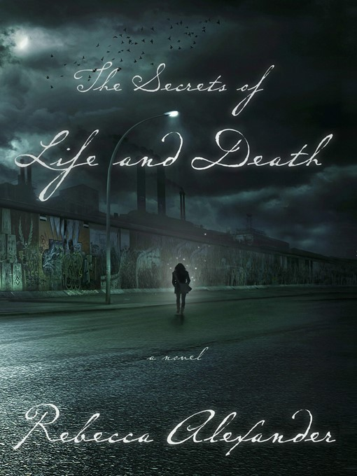 Title details for The Secrets of Life and Death by Rebecca Alexander - Available