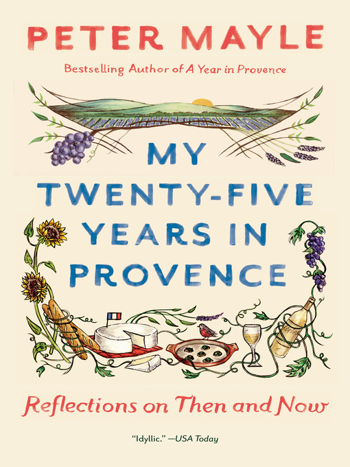 Title details for My Twenty-Five Years in Provence by Peter Mayle - Wait list