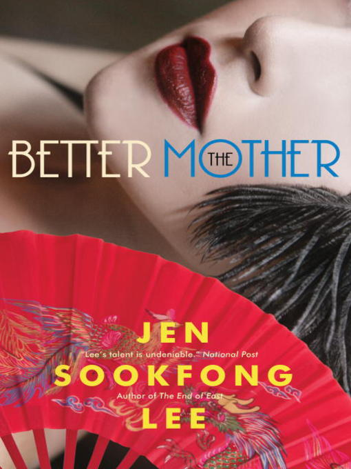 Title details for The Better Mother by Jen Sookfong Lee - Wait list