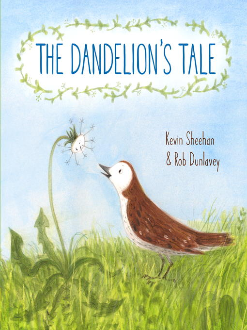 Title details for The Dandelion's Tale by Kevin Sheehan - Available