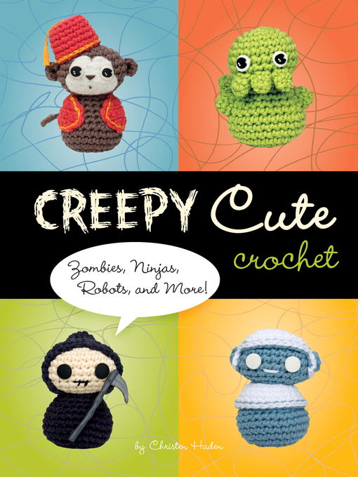Title details for Creepy Cute Crochet by Christen Haden - Available