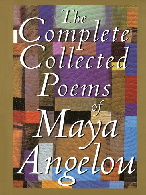 Title details for The Complete Collected Poems of Maya Angelou by Maya Angelou - Available