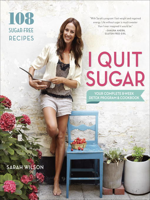 Title details for I Quit Sugar by Sarah Wilson - Wait list